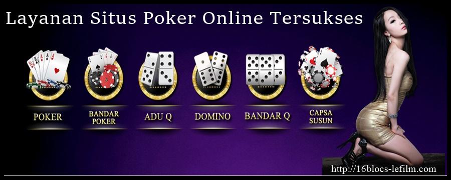 Layanan Situs Poker Online Tersukses